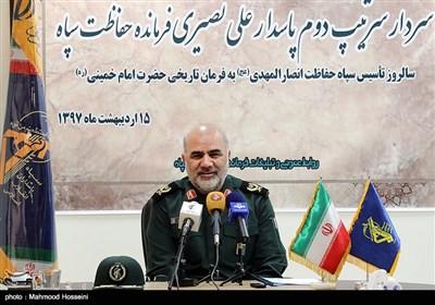 نشست خبری سردار علی نصیری فرمانده حفاظت سپاه